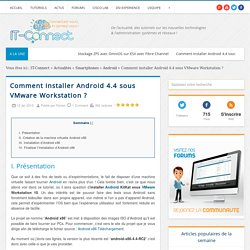 Comment installer Android 4.4 sous VMware Workstation ?