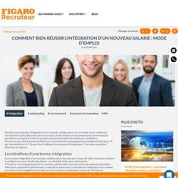 Comment bien réussir l'intégration d'un nouveau salarié - Figaro Recruteur