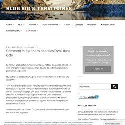 Comment intégrer des données DWG dans QGis