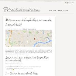 Comment intégrer une Google Maps sur son site web ?