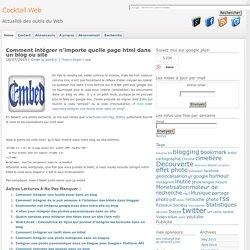 Comment intégrer n'importe quelle page html dans un blog ou site