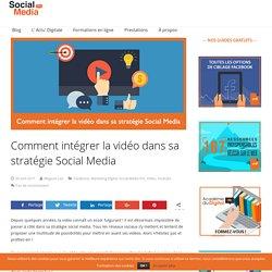 Comment intégrer la vidéo dans sa stratégie Social Media - Social Media Pro