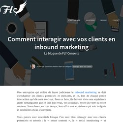 Comment interagir avec vos clients en inbound marketing
