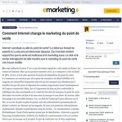 Comment Internet change le marketing du point de vente - À la une - e-marketing.fr