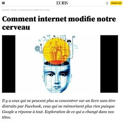 Comment internet modifie notre cerveau