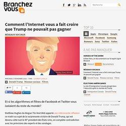 Comment l'Internet vous a fait croire que Trump ne pouvait pas gagner