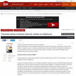 Comment activer windows (internet, modem ou téléphone)