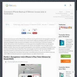 Comment iPhone Backup 6 Mémos vocaux plus à l'ordinateur