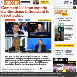 Comment les faux experts du jihadisme influencent le débat public