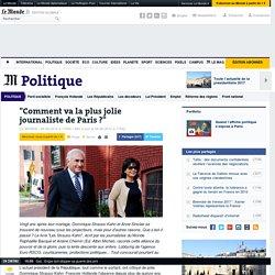 """""""Comment va la plus jolie journaliste de Paris ?"""""""
