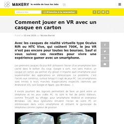 Comment jouer en VR avec un casque en carton