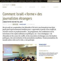 Israël formate de jeunes journalistes étrangers