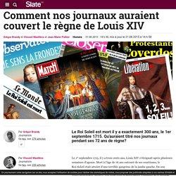 La presse actuelle couvrant le règne de Louis XIV