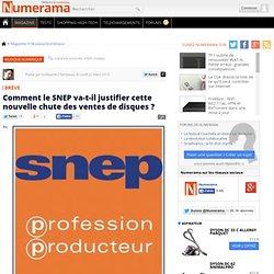 Comment le SNEP va-t-il justifier cette nouvelle chute des vente