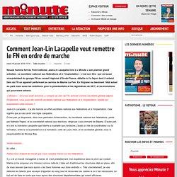 Comment Jean-Lin Lacapelle veut remettre le FN en ordre de marche