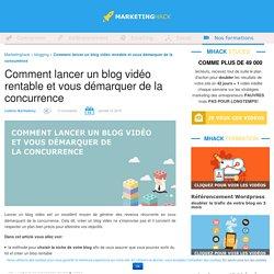 Comment lancer un blog vidéo rentable