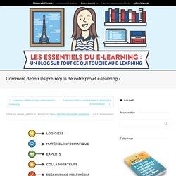 Comment définir les pré-requis de votre projet e-learning ?