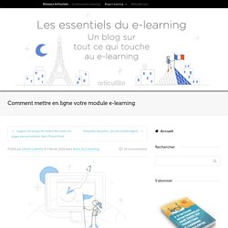 Comment mettre en ligne votre module e-learning