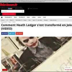 Comment Heath Ledger s'est transformé en Joker ? (VIDEO)