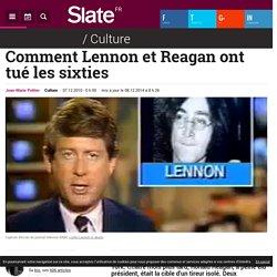 Comment Lennon et Reagan ont tué les sixties