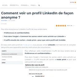Comment voir un profil LinkedIn de façon anonyme ?