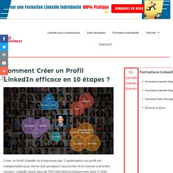 Comment Créer un Profil LinkedIn efficace en 10 Etapes ?