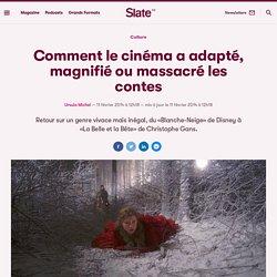 Comment le cinéma a adapté, magnifié ou massacré les contes