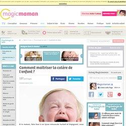 Comment maitriser la colère de l'enfant