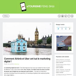 Comment Airbnb et Uber ont tué le marketing digital !