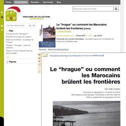 """Le """"hrague"""" ou comment les Marocains brûlent les frontières - Persée"""