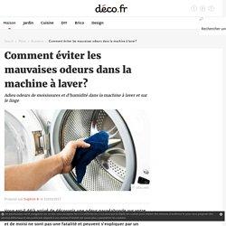 Comment éviter les mauvaises odeurs dans la machine à laver?