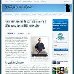 Comment réussir la posture birmane ? La méditation assise accessible