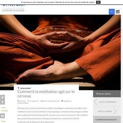 Comment la méditation agit sur le cerveau - Cortex Mag