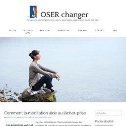 Comment la méditation aide au lâcher-prise -