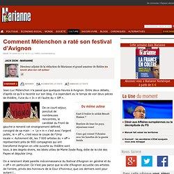 Comment Mélenchon a raté son festival d'Avignon