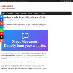 Comment créer un bouton Message Twitter à intégrer sur votre site