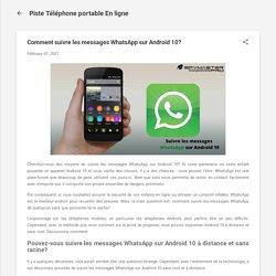 Comment suivre les messages WhatsApp sur Android 10?