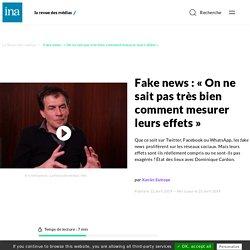 Fake news : « On ne sait pas très bien comment mesurer leurs effets »