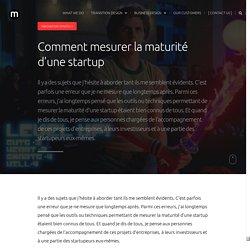 Comment mesurer la maturité d'une startup