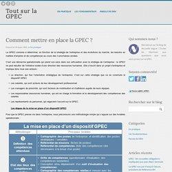 Comment mettre en place la GPEC ? - Tout sur la GPEC