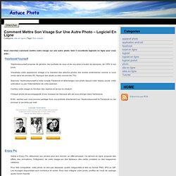 Comment mettre son visage sur une autre photo - logiciel en ligne