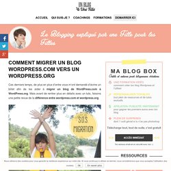 Comment migrer un blog wordpress.com vers un wordpress.org