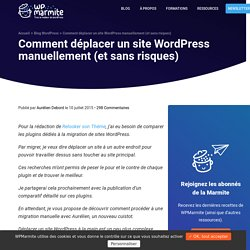 Comment migrer un site WordPress étape par étape