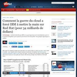 Comment la guerre du cloud a forcé IBM à mettre la main sur Red Hat (pour 34 milliards de dollars)