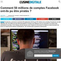 Comment 50 millions de comptes Facebook ont-ils pu être piratés ?