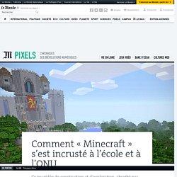 Comment «Minecraft» s'est incrusté à l'école et à l'ONU