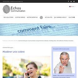 Comment faire pour... modérer une colère - Echos Communication