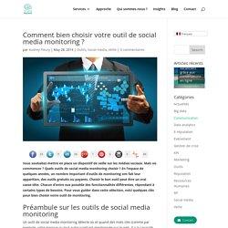Comment bien choisir votre outil de social media monitoring ?