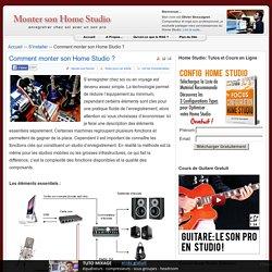 Comment monter son Home Studio ?