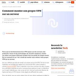 Comment monter son propre VPN sur un serveur